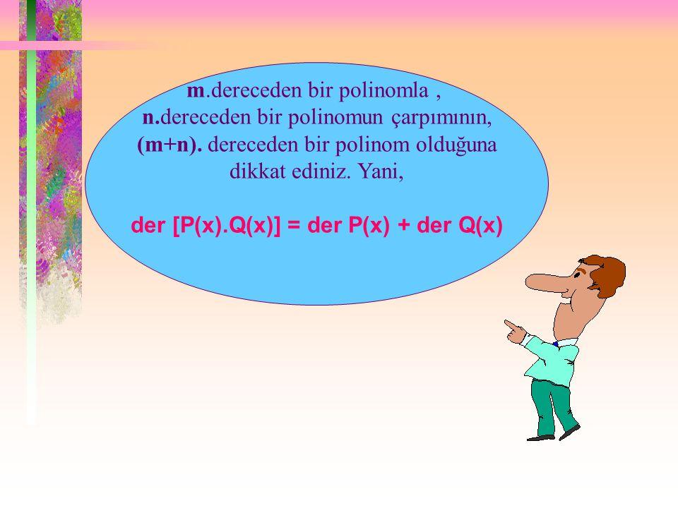 der [P(x).Q(x)] = der P(x) + der Q(x)